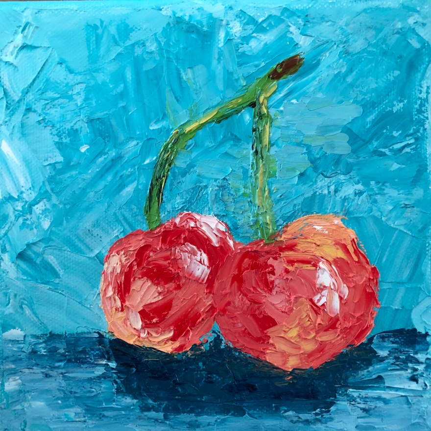 "Cheery cherries (oil on panel; 6 x 6"")"